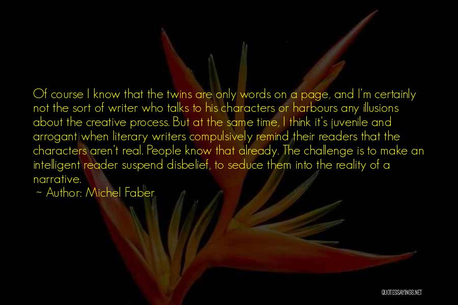 I Know It's Not Real Quotes By Michel Faber