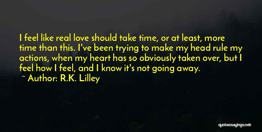 I Know It's Not Real Quotes By R.K. Lilley