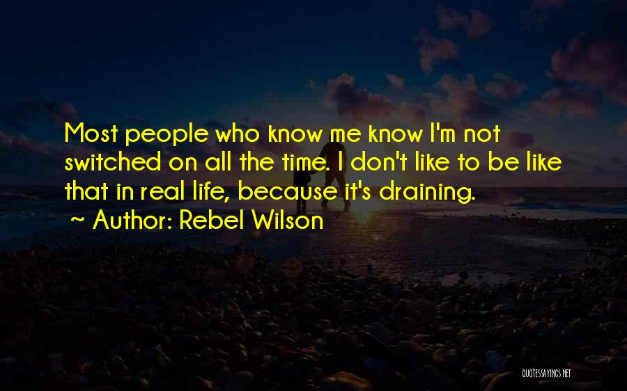I Know It's Not Real Quotes By Rebel Wilson