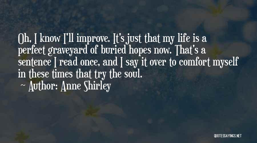I Know Life Quotes By Anne Shirley