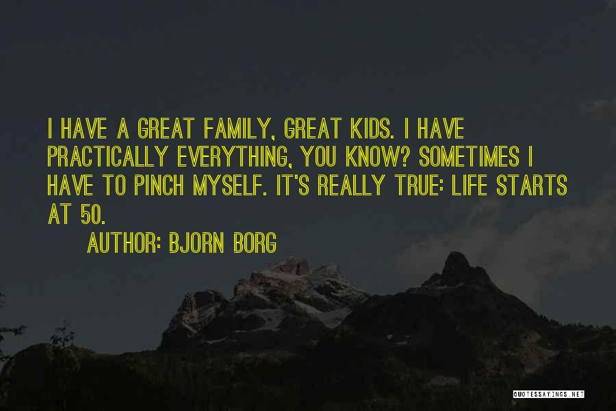 I Know Life Quotes By Bjorn Borg