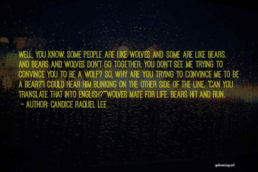 I Know Life Quotes By Candice Raquel Lee