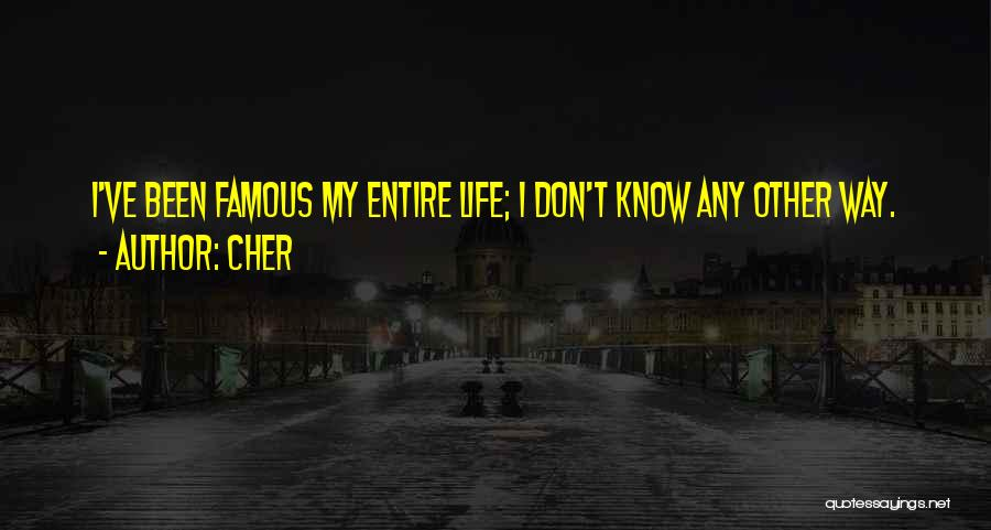 I Know Life Quotes By Cher