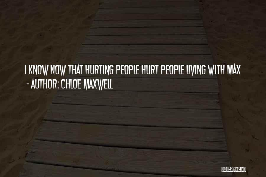 I Know Life Quotes By Chloe Maxwell
