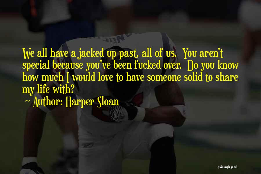 I Know Life Quotes By Harper Sloan