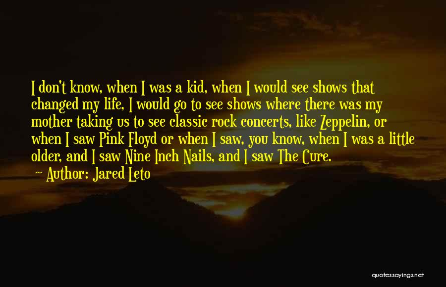I Know Life Quotes By Jared Leto