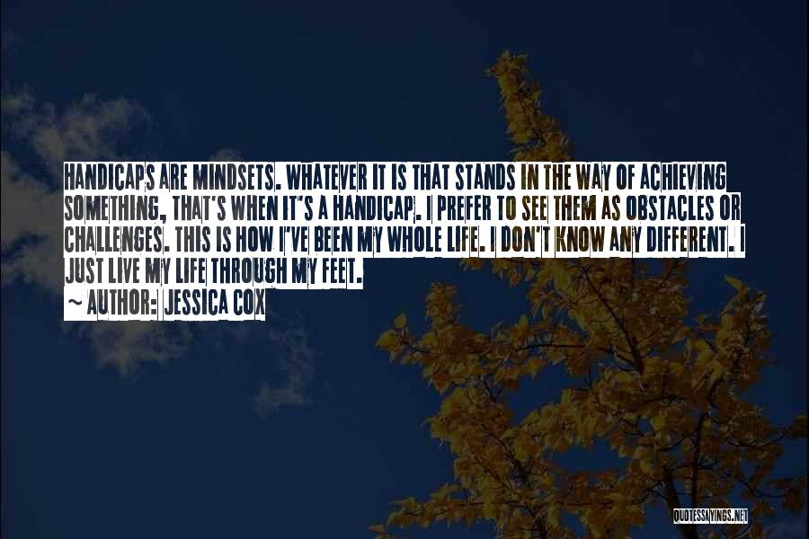 I Know Life Quotes By Jessica Cox