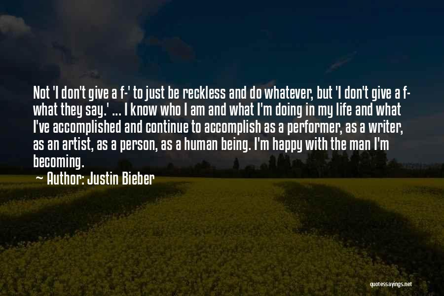 I Know Life Quotes By Justin Bieber