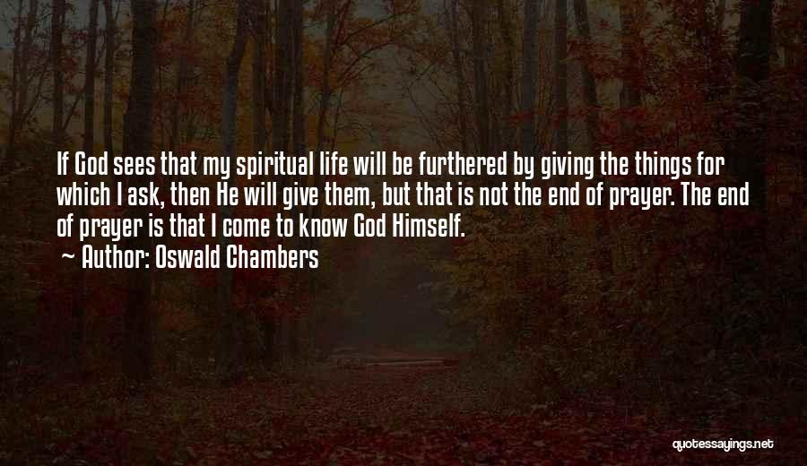 I Know Life Quotes By Oswald Chambers