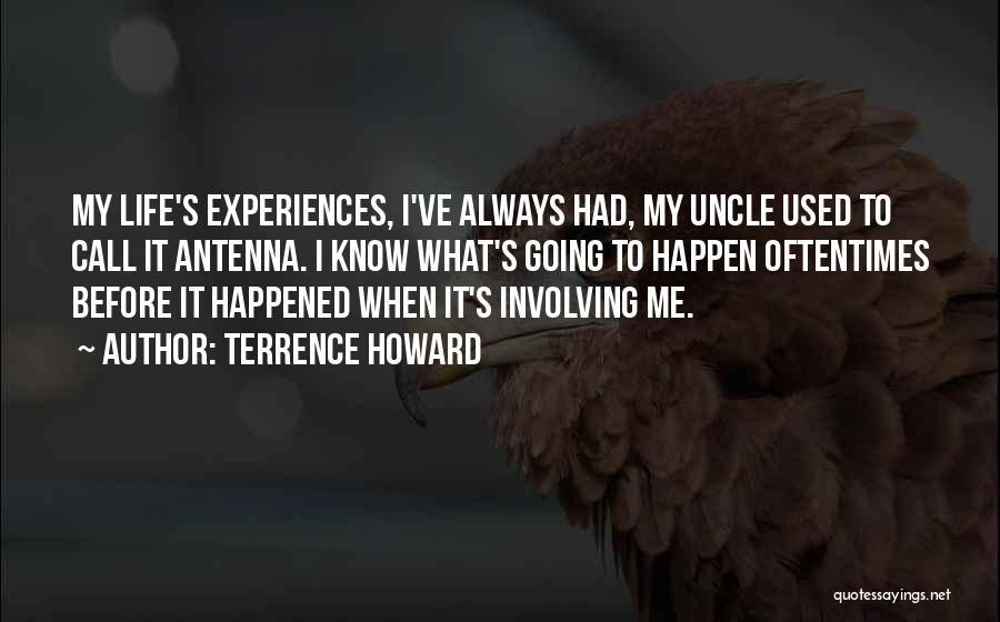 I Know Life Quotes By Terrence Howard
