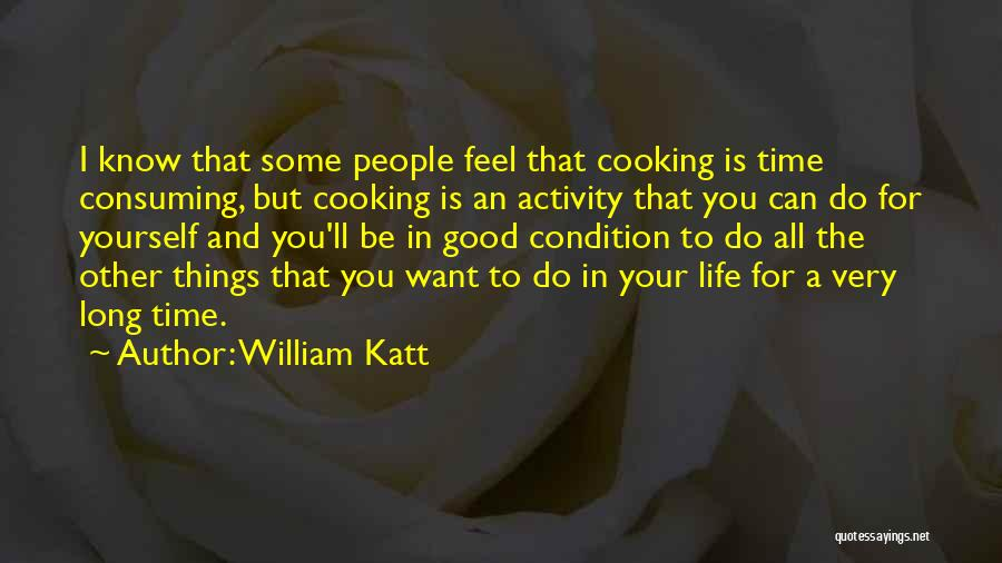I Know Life Quotes By William Katt