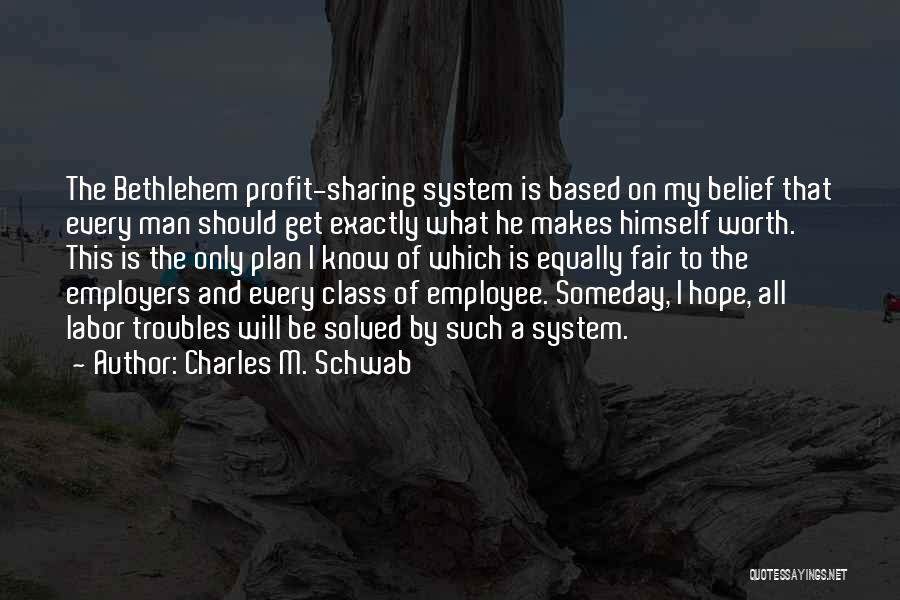 I Know My Worth Quotes By Charles M. Schwab