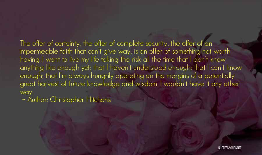 I Know My Worth Quotes By Christopher Hitchens