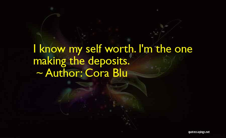 I Know My Worth Quotes By Cora Blu