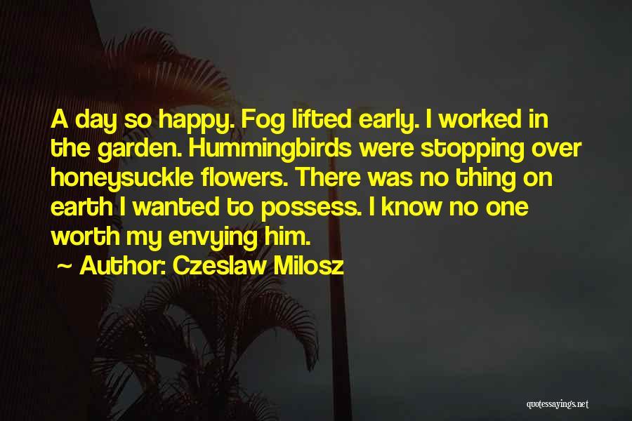 I Know My Worth Quotes By Czeslaw Milosz