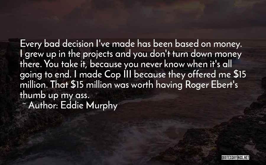 I Know My Worth Quotes By Eddie Murphy