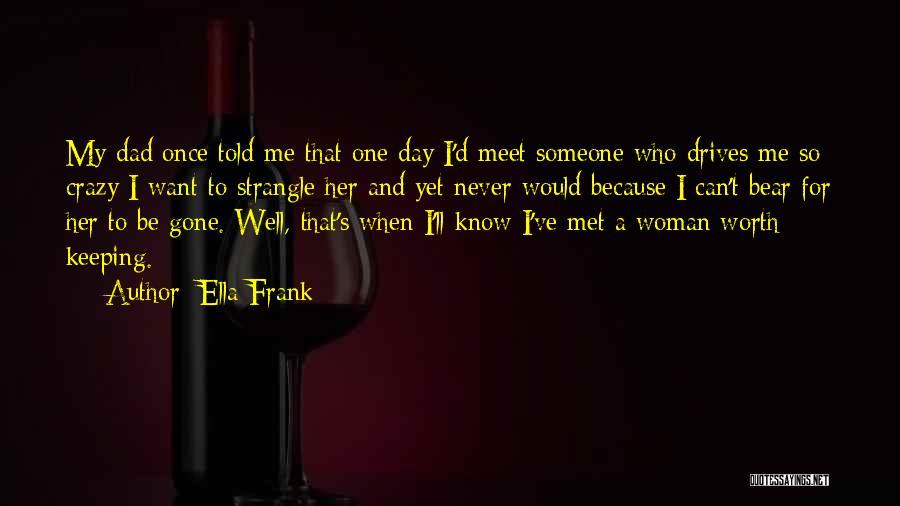 I Know My Worth Quotes By Ella Frank