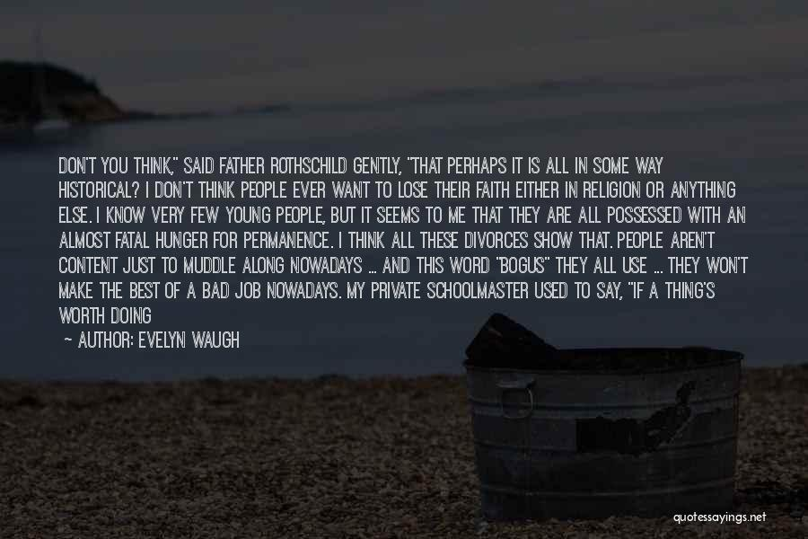 I Know My Worth Quotes By Evelyn Waugh