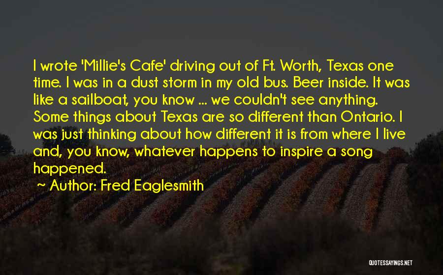 I Know My Worth Quotes By Fred Eaglesmith
