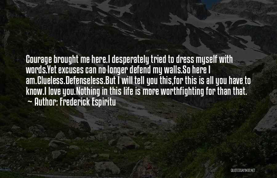 I Know My Worth Quotes By Frederick Espiritu