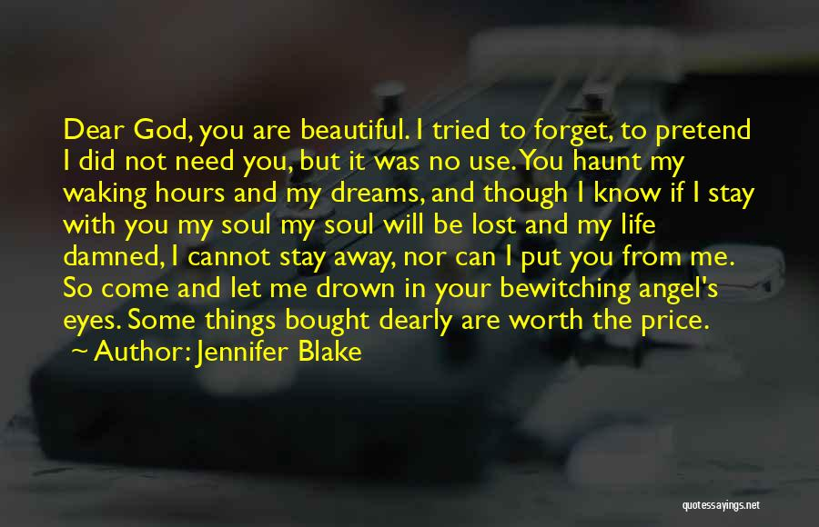 I Know My Worth Quotes By Jennifer Blake