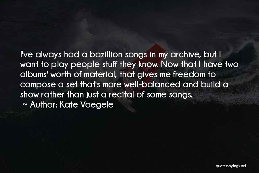 I Know My Worth Quotes By Kate Voegele