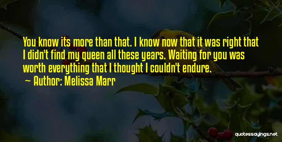 I Know My Worth Quotes By Melissa Marr