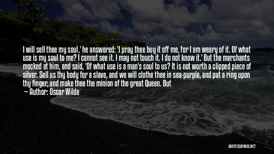 I Know My Worth Quotes By Oscar Wilde