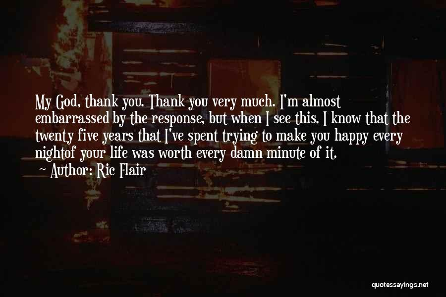 I Know My Worth Quotes By Ric Flair