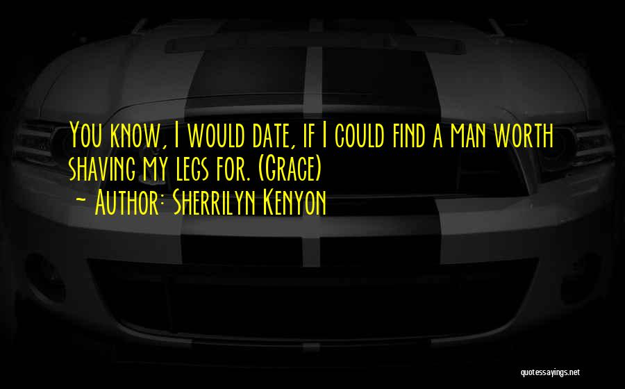 I Know My Worth Quotes By Sherrilyn Kenyon
