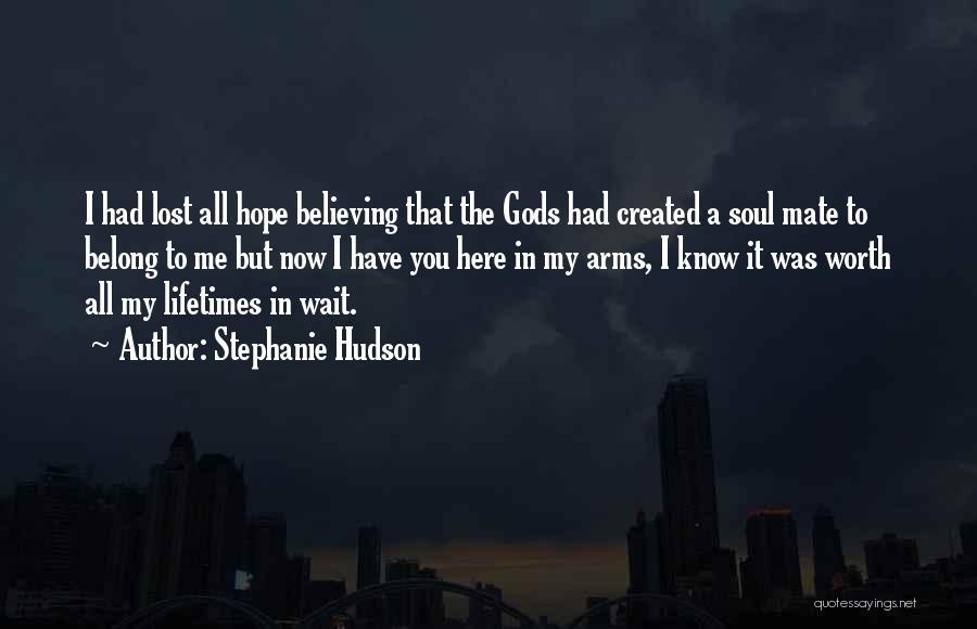I Know My Worth Quotes By Stephanie Hudson