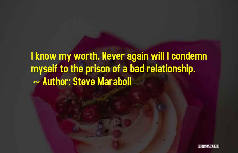 I Know My Worth Quotes By Steve Maraboli