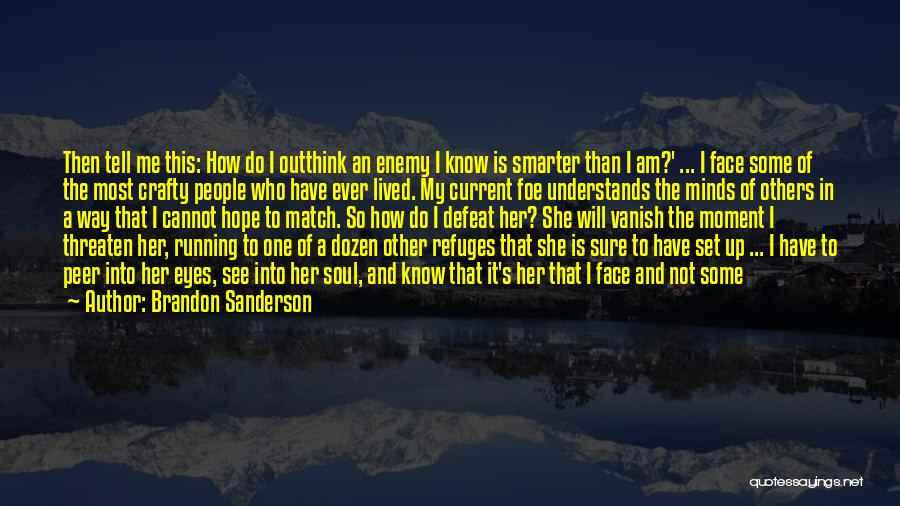 I Know You Don't Care About Me Quotes By Brandon Sanderson