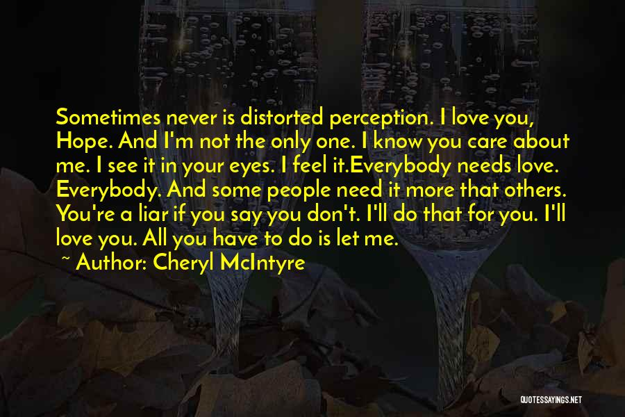 I Know You Don't Care About Me Quotes By Cheryl McIntyre