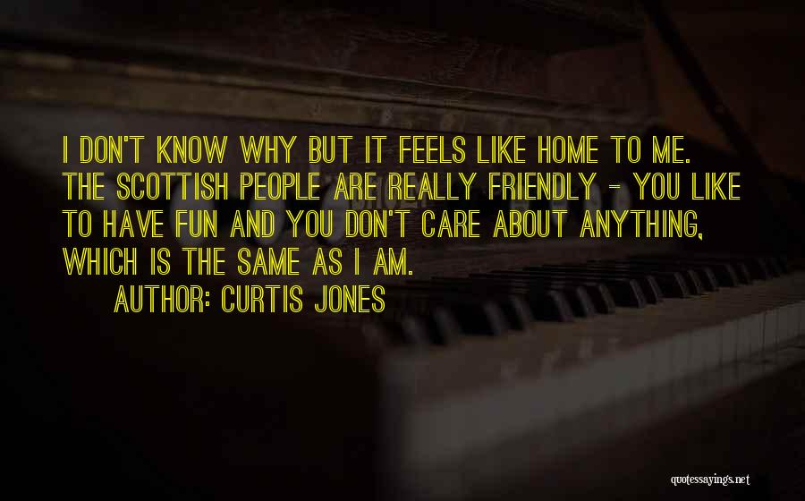 I Know You Don't Care About Me Quotes By Curtis Jones
