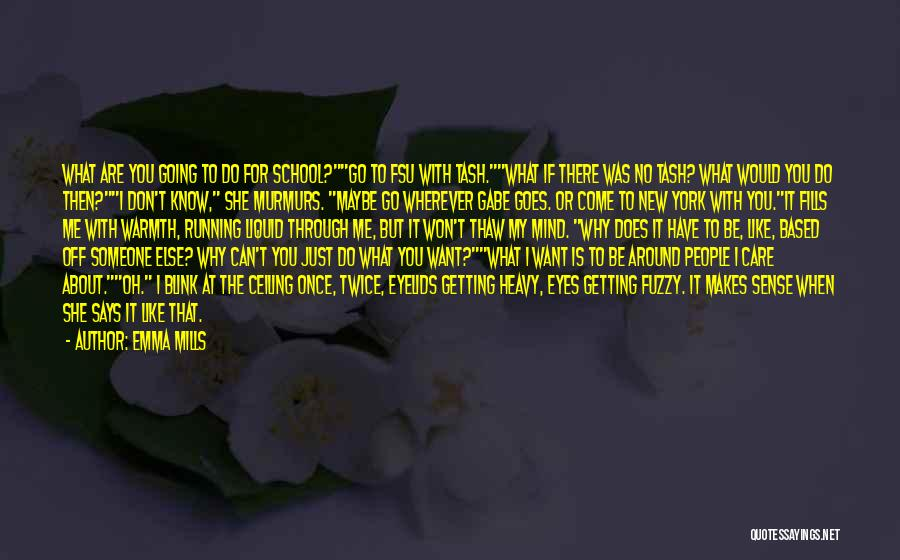 I Know You Don't Care About Me Quotes By Emma Mills