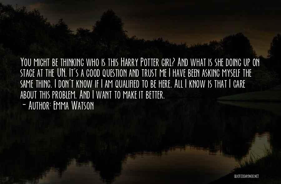 I Know You Don't Care About Me Quotes By Emma Watson