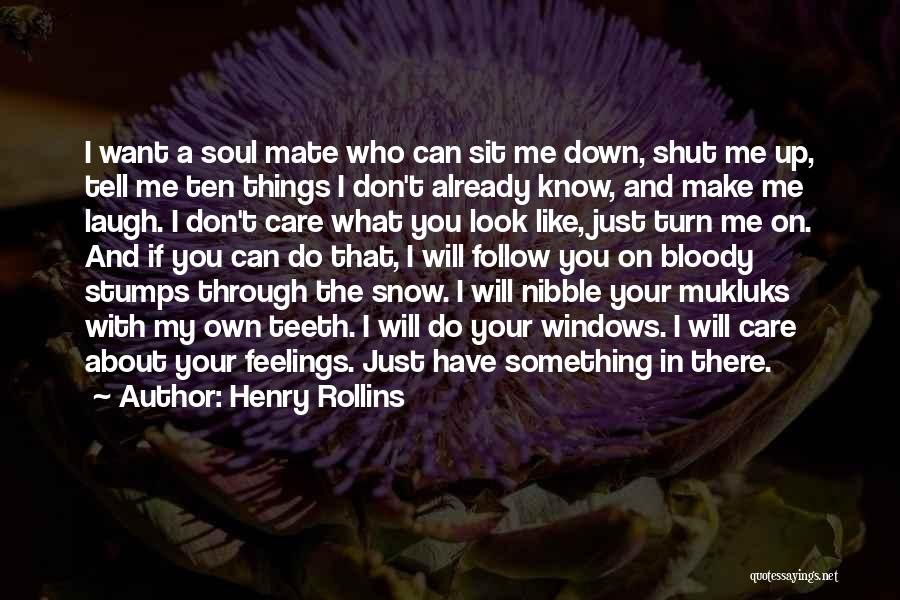 I Know You Don't Care About Me Quotes By Henry Rollins