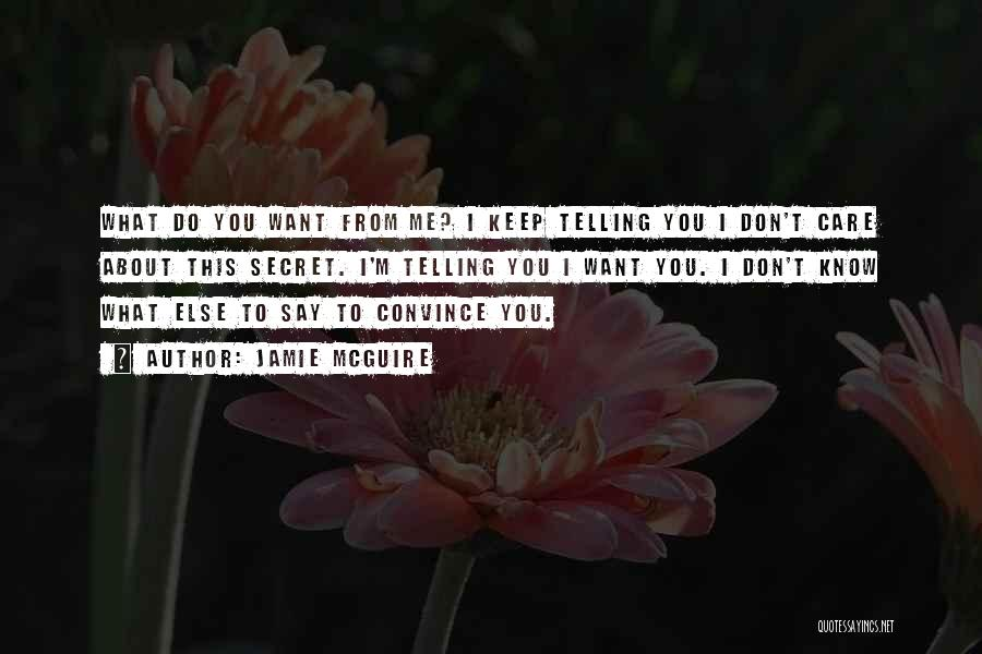 I Know You Don't Care About Me Quotes By Jamie McGuire