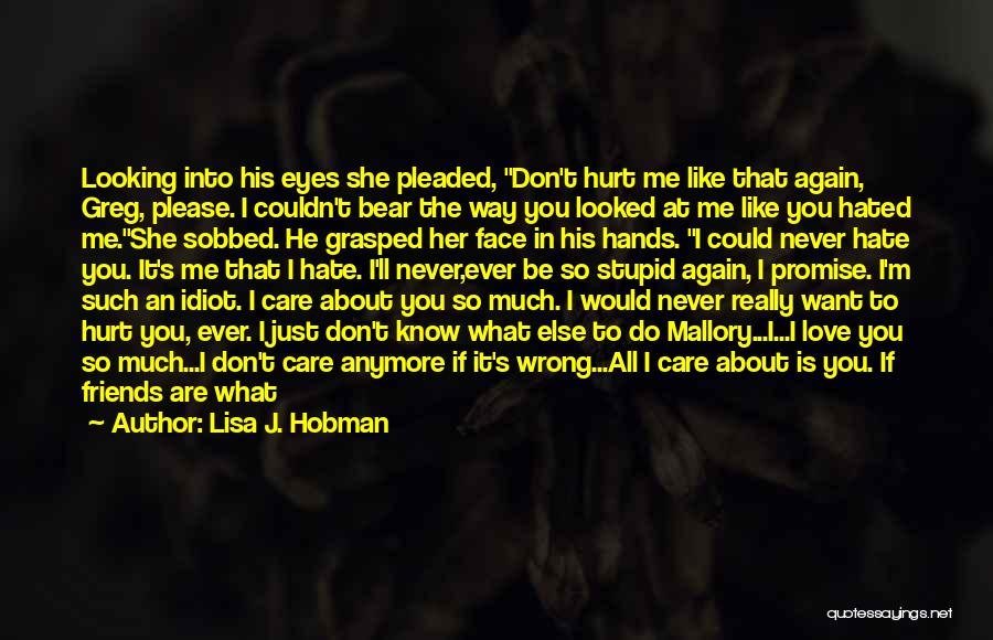 I Know You Don't Care About Me Quotes By Lisa J. Hobman