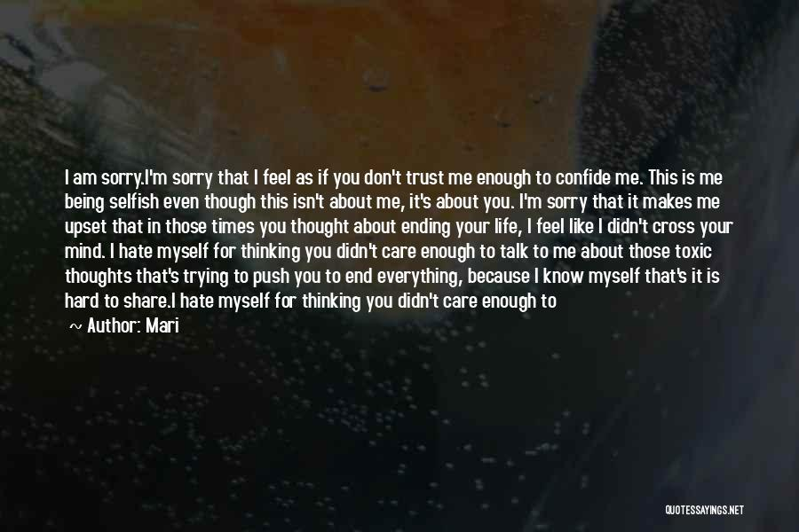 I Know You Don't Care About Me Quotes By Mari