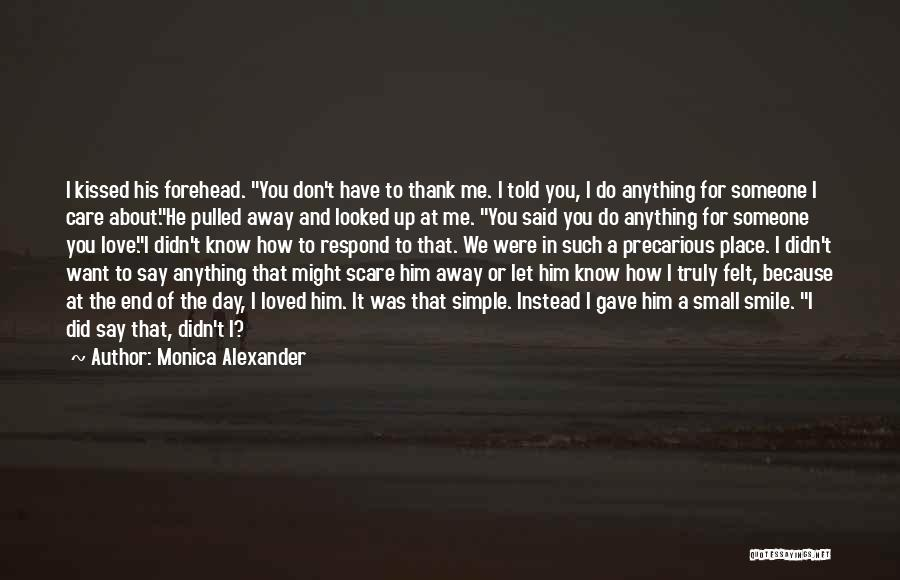 I Know You Don't Care About Me Quotes By Monica Alexander