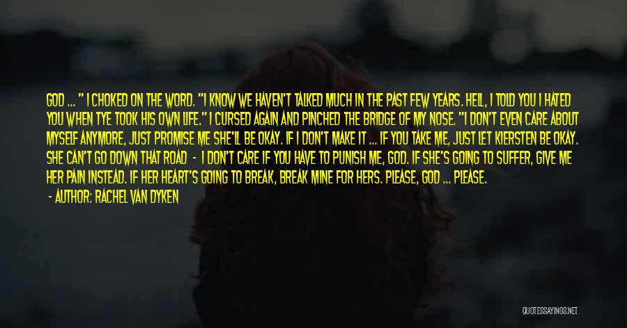 I Know You Don't Care About Me Quotes By Rachel Van Dyken