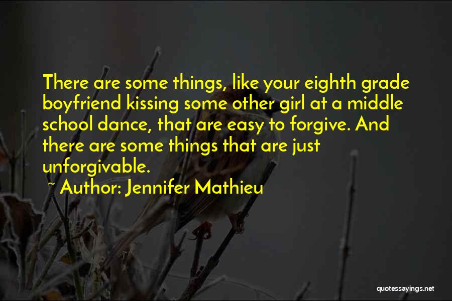 I Like A Girl Who Has A Boyfriend Quotes By Jennifer Mathieu