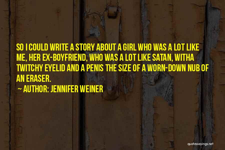 I Like A Girl Who Has A Boyfriend Quotes By Jennifer Weiner