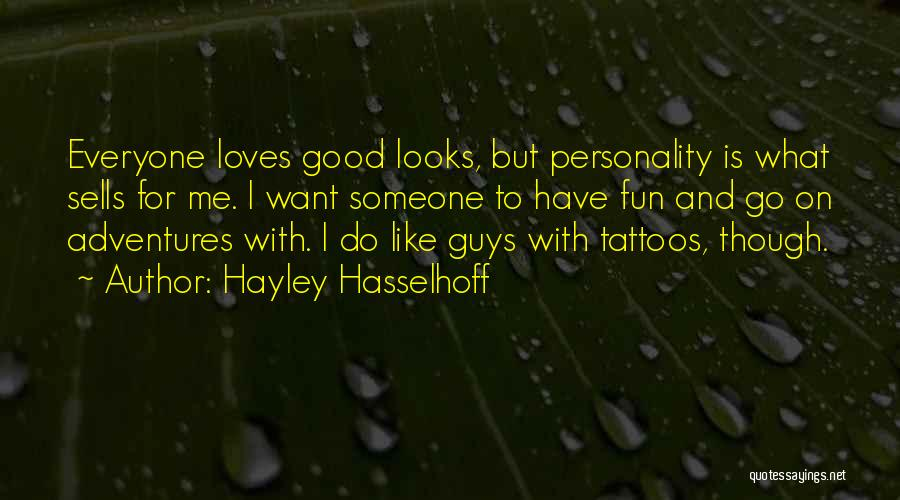 I Like Guys With Tattoos Quotes By Hayley Hasselhoff
