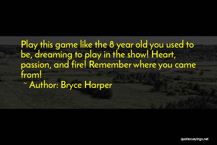 I Like To Play With Fire Quotes By Bryce Harper