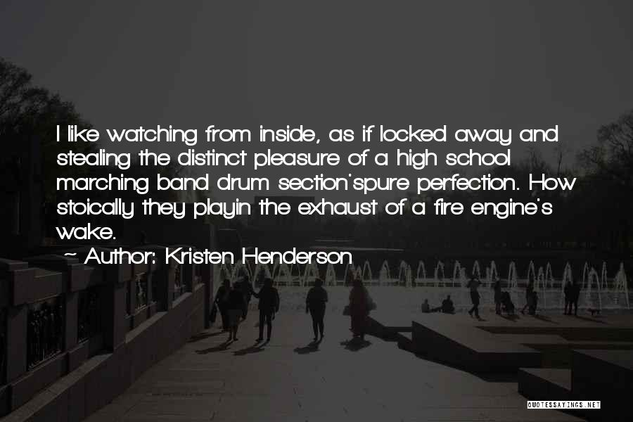 I Like To Play With Fire Quotes By Kristen Henderson