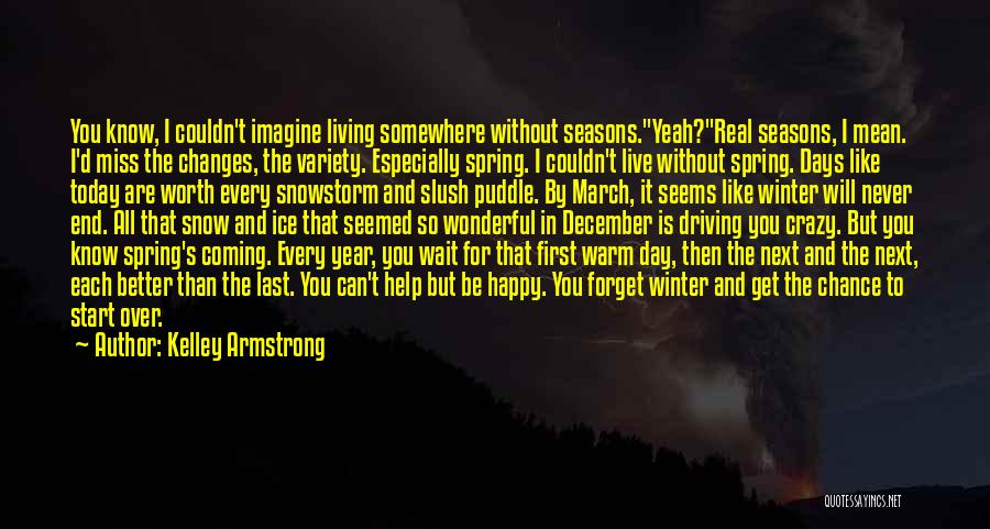 I Live For Days Like These Quotes By Kelley Armstrong