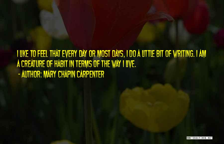 I Live For Days Like These Quotes By Mary Chapin Carpenter